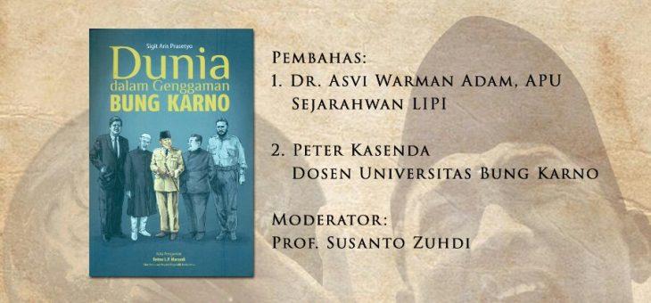 """Bedah Buku """"Dunia Dalam Genggaman Bung Karno"""""""