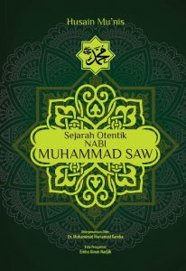Sejarah Otentik Nabi Muhammad SAW
