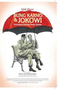Bung Karno & Jokowi: Pemimpin Kembar Beda Zaman