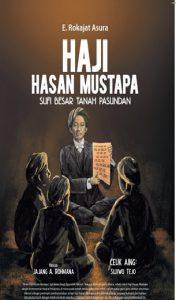 Haji Hasan Mustafa : Sufi Besar Tanah Pasundan